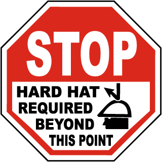 Stop Hard Hat Required Beyond This Point Sign
