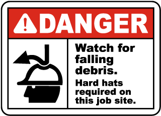 Danger Watch for falling debris Hard hats required on this job site Sign