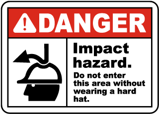Danger Impact hazard Do not enter this area without wearing a hard hat Sign