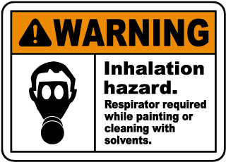 Warning Inhalation hazard Respirator required while painting or cleaning with solvents Sign