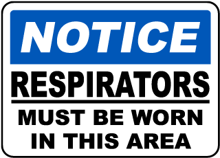 Notice Respirators Must Be Worn In This Area Sign