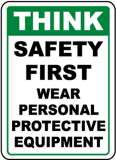 Think Safety First Wear Personal Protective Equipment Sign