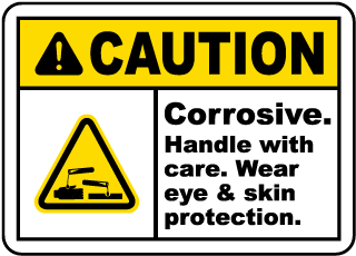 Caution Corrosive. Handle with care. Wear eye and skin protection label