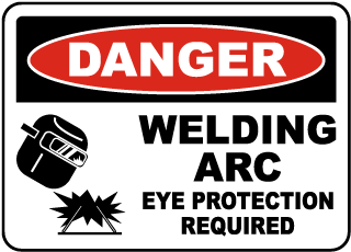 Danger Welding Arc Eye Protection Required Sign
