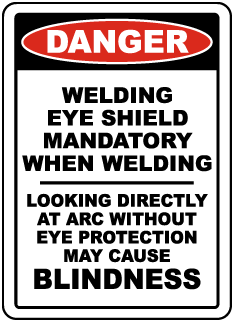 Danger Welding Eye Shield Mandatory When Welding Looking Directly At Arc.. Sign