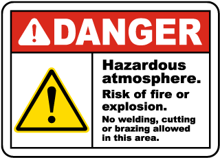 Danger Hazardous atmosphere Risk of fire or explosion No welding, cutting or brazing allowed in this area Sign