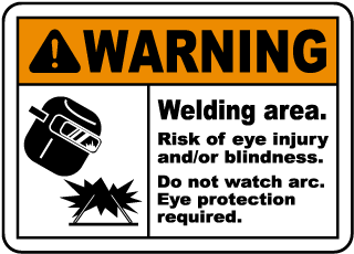Warning Welding area Risk of eye injury and/or blindness Do not watch arc Eye protection required Sign