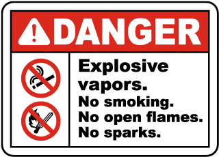 Danger Explosive vapors. No smoking. No open flames. No sparks sign