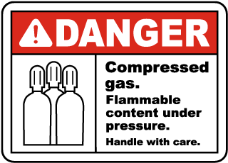Danger Compressed gas. Flammable content under pressure. Handle with care sign