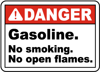 Danger Gasoline. No smoking. No open flames sign