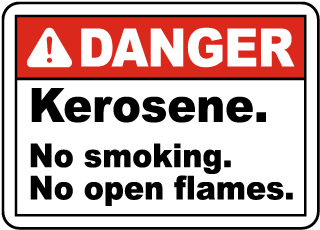 Danger Kerosene. No smoking. No open flames sign