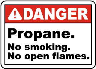 Danger Propane. No smoking. No open flames sign