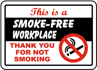 This is a Smoke Free Workplace Thank You For Not Smoking Sign