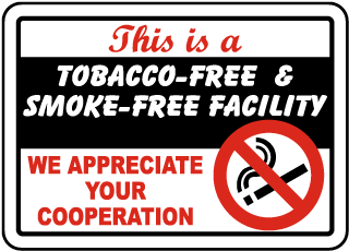 This is a Tobacco-Free & Smoke Free Facility We Appreciate Your Cooperation Sign