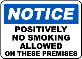 Notice Positively No Smoking Allowed On These Premises Sign