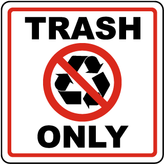 Trash Only Sign