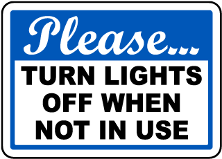 Turn Lights Off When Not In Use Sign