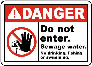 Danger Do Not enter. Sewage water. No drinking, fishing or swimming sign