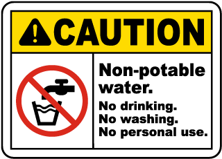 Caution Non-potable water. No drinking. No washing. No personal use sign