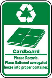 Cardboard Please Recycle Place flattened corrugated boxes into proper container Sign