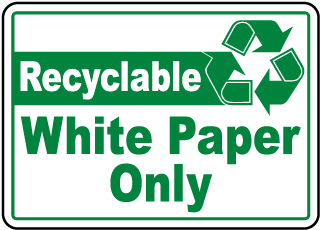 Recyclable White Paper Only Sign