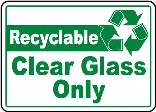 Recyclable Clear Glass Only Sign