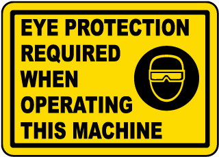 Eye Protection Required When Operating This Machine label