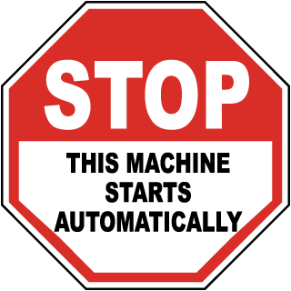 Stop This Machine Starts Automatically Label