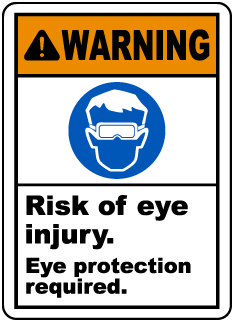 Warning Risk of eye injury. Eye protection required label