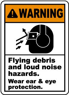 Wear Ear & Eye Protection Label