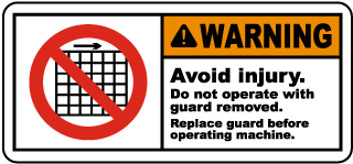 Warning Avoid injury Do not operate with guard removed Replace guard before operating machine label