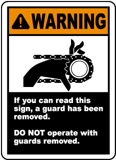 Warning If you can read this sign, a guard has been removed DO NOT operate with guards removed label