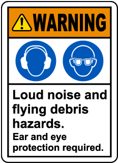 Warning Loud Noise And Flying Debris Hazards. Ear And Eye Protection Required. Label
