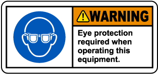 Warning Eye Protection Required When Operating This Equipment. Label