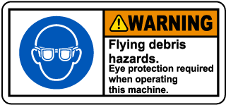 Warning Flying Debris Hazards. Eye Protection Required When Operating This Machine. Label