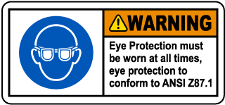 Warning Eye Protection Must Be Worn At All Times, Eye Protection To Conform To Ansi Z87.1 Label