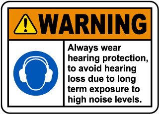 Warning Always Wear Hearing Protection, To Avoid Hearing Loss Due To Long Term Exposure To High Noise Levels. Label