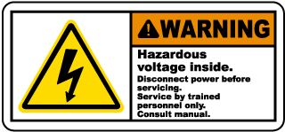 Warning Hazardous voltage inside. Disconnect power before servicing. Service by trained personnel only label