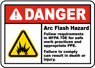 Arc flash label-Danger Arc Flash Hazard Follow requirements in NFPA 70E for safe work practices and appropriate PPE.
