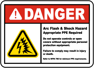 Arc flash label-Danger Arc Flash & Shock Hazard Appropriate PPE Required Do not operate controls or open covers