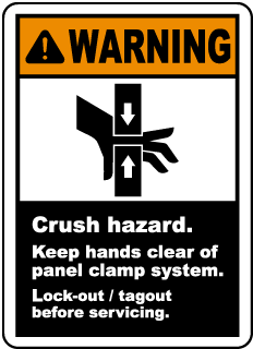Warning Crush hazard Keep hands clear of panel clamp system Lock-out tagout before servicing label