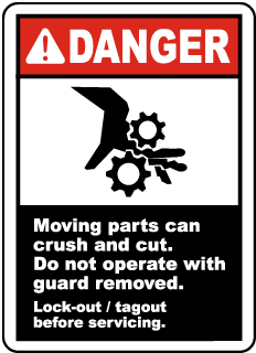 Danger Moving parts can crush and cut Do not operate with guard removed Lock-out tagout before servicing label