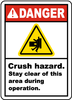 Danger Crush hazard Stay clear of this area during operation label