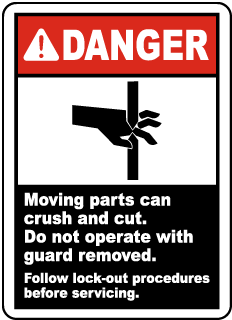 Danger Moving parts can crush and cut Do not operate.. label