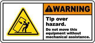 Warning Tip over hazard. Do not move this equipment without mechanical assistance label