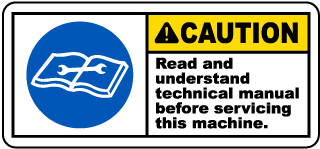 Caution Read and understand technical manual before servicing this machine label