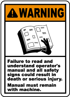 Warning Failure to read and understand operator's manual and all safety signs could result in death or serious injury Manual must remain with machine label