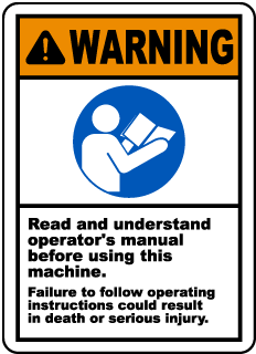 Warning Read and understand operator's manual before using this machine Failure to follow operating instructions could result in death or serious injury label