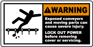 Warning Exposed conveyors and moving parts can cause severe injury LOCK OUT POWER before removing cover or servicing label