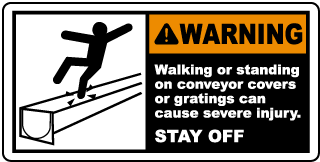 Warning Walking or standing on conveyor covers or gratings can cause severe injury label